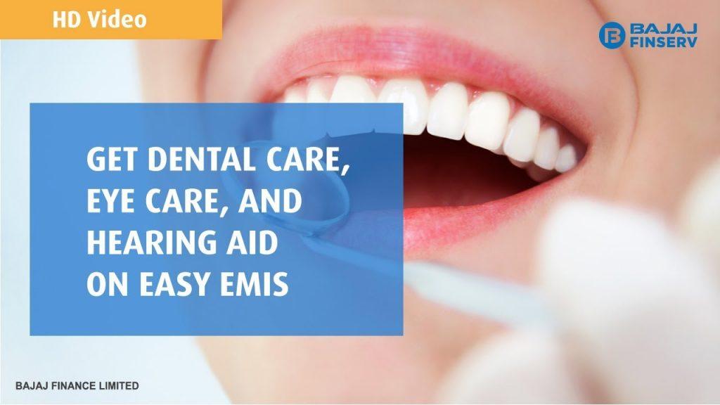 Get eye care, dental care and hearing aids on EMI   Bajaj Finserv EMI Network