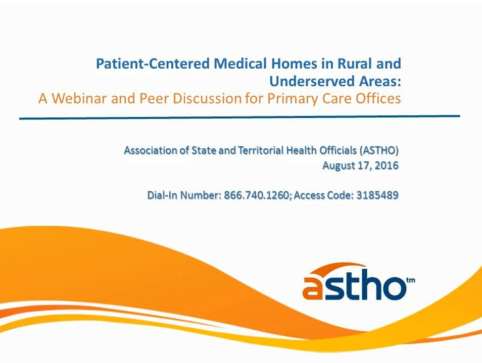 Primary Care Offices Webinar: Patient-Centered Medical Homes in Rural and Underserved Areas